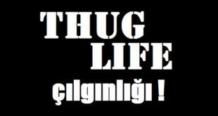 thug life nedir